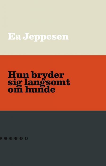 ea jeppesen Hun bryder sig langsomt om hunde (e-bog) på bogreolen.dk