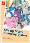 jørn jensen – Mia og mette træner nyt system (e-bog) på bogreolen.dk