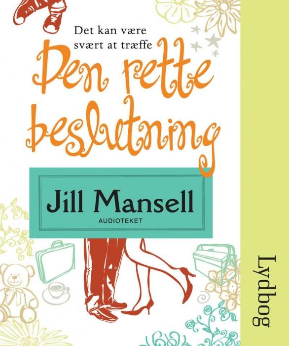 jill mansell Den rette beslutning (lydbog) fra bogreolen.dk