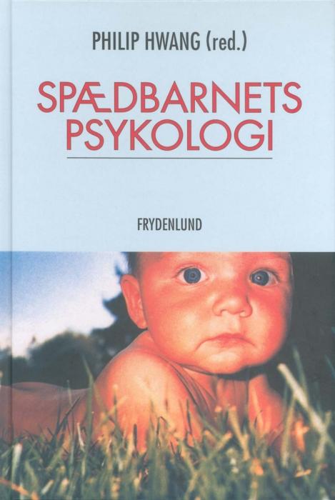 Spædbarnets psykologi (e-bog) fra philip hwang på bogreolen.dk