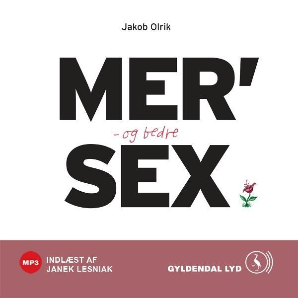 Mer og bedre sex (lydbog) fra jakob olrik fra bogreolen.dk