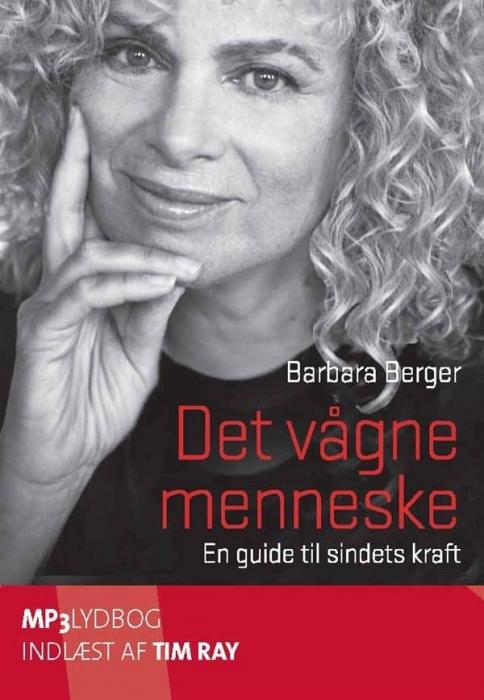 Det vågne menneske - en guide til sindets kraft (lydbog) fra barbara berger fra tales.dk