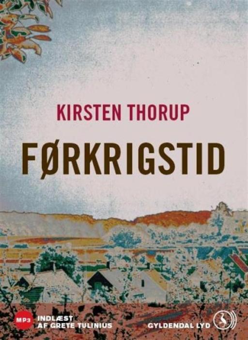kirsten thorup – Førkrigstid (lydbog) fra bogreolen.dk