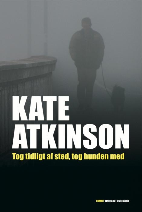 kate atkinson Tog tidligt af sted, tog hunden med (e-bog) fra bogreolen.dk