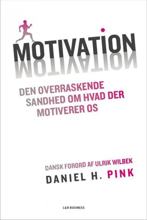 Motivation - den overraskende sandhed om hvad der motiverer os (e-bog) fra daniel h. pink på bogreolen.dk