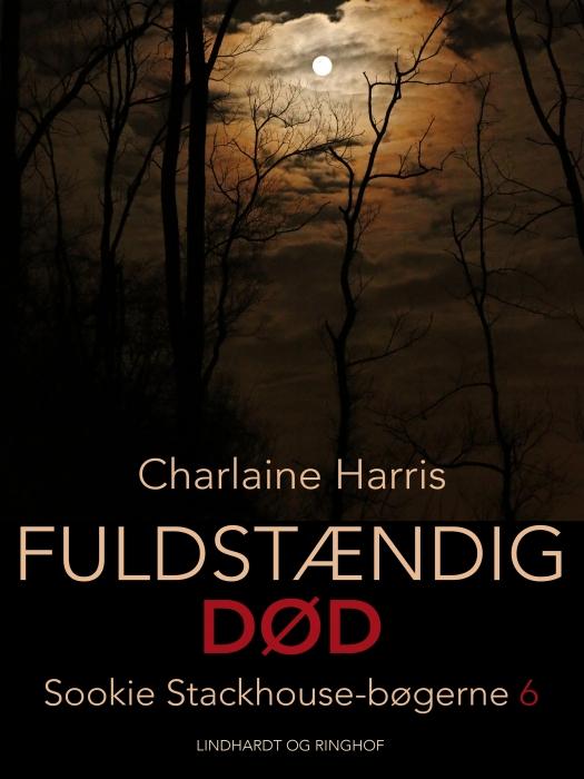 charlaine harris True blood 6 - fuldstændig død (e-bog) fra bogreolen.dk