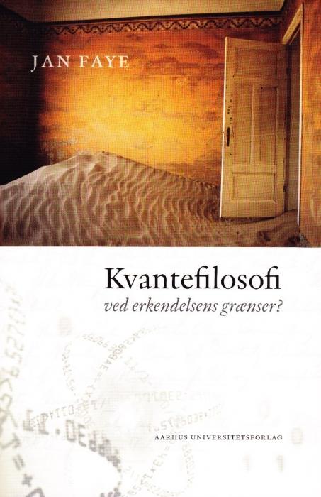 Kvantefilosofi (e-bog) fra jan faye fra bogreolen.dk