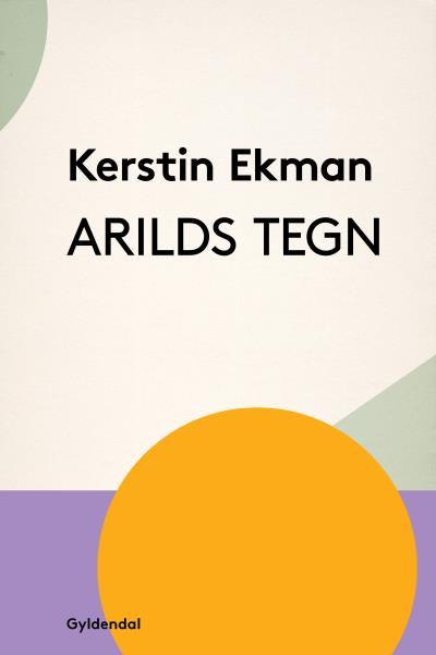 kerstin ekman – Arilds tegn (lydbog) fra bogreolen.dk