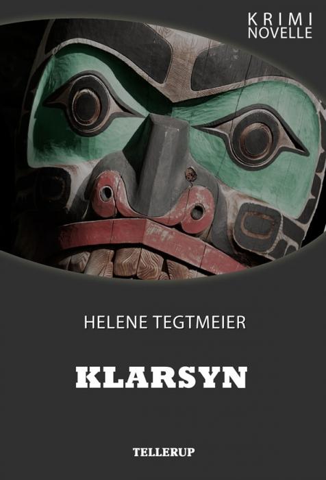 helene tegtmeier – Kriminovelle - klarsyn (e-bog) fra bogreolen.dk