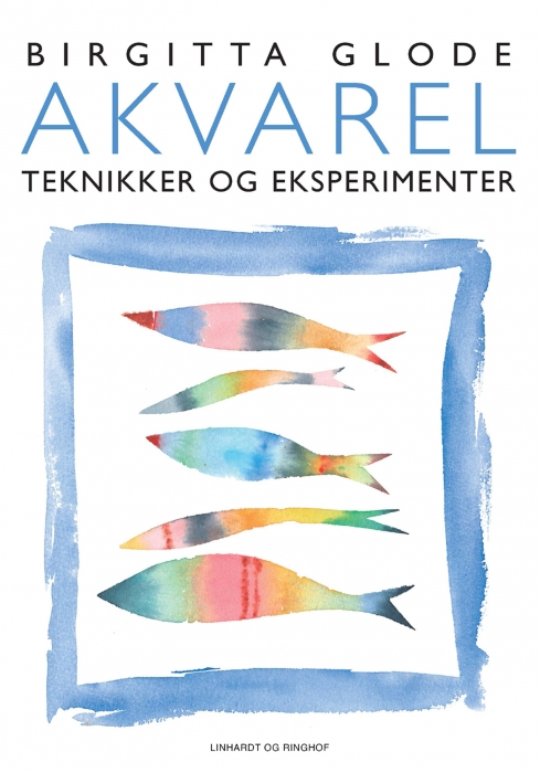 Akvarelteknikker og eksperimenter (e-bog) fra birgitta glode på bogreolen.dk