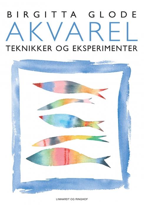 Image of   Akvarelteknikker og eksperimenter (E-bog)