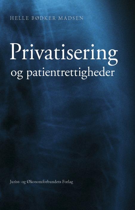 helle bødker madsen Privatisering og patientrettigheder (e-bog) på bogreolen.dk