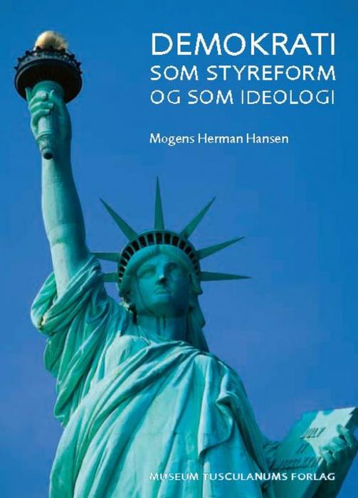 Demokrati som styreform og som ideologi (e-bog) fra mogens herman hansen på bogreolen.dk