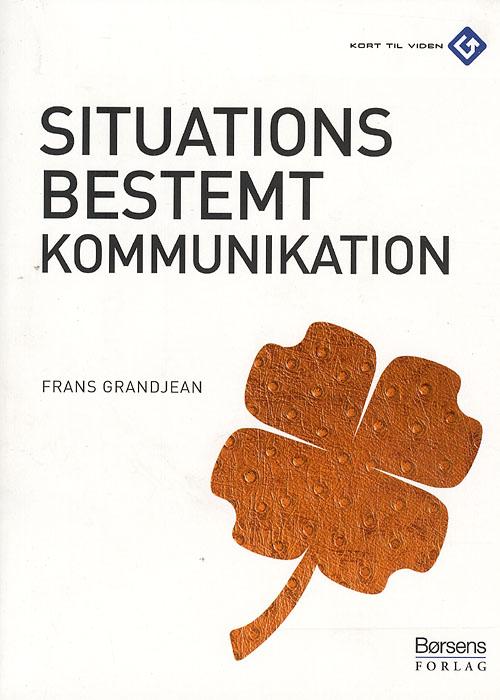 frans grandjean Situationsbestemt kommunikation (e-bog) fra bogreolen.dk