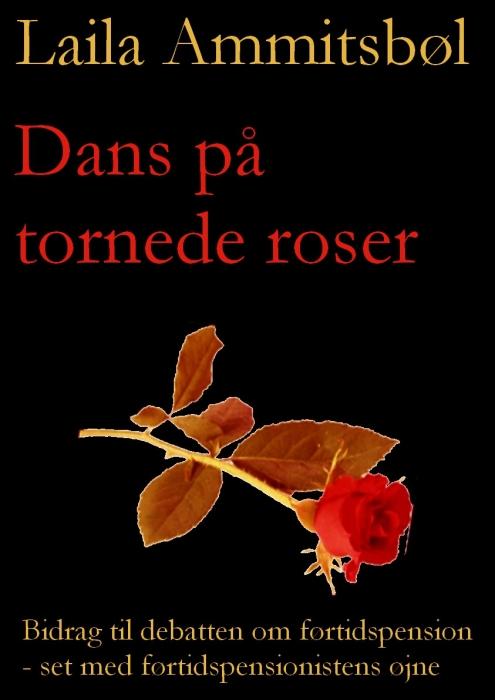 Dans på tornede roser (e-bog) fra laila ammitsbøl fra bogreolen.dk
