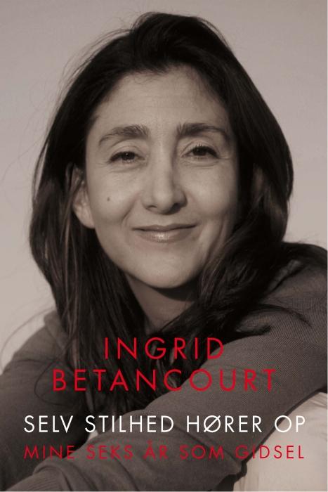 ingrid betancourt Selv stilhed hører op (e-bog) fra bogreolen.dk