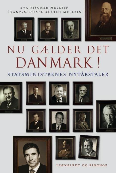 franz-michael skjold mellbin Nu gælder det danmark! statsministrenes nytårstaler (e-bog) på bogreolen.dk