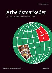 Arbejdsmarkedet og den danske flexicurity-model (E-bog)