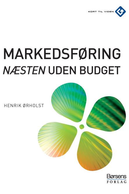 Markedsføring (næsten) uden budget (e-bog) fra henrik ørholst på bogreolen.dk