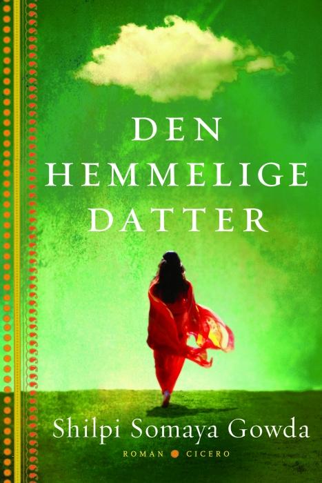 shilpi somaya gowda Den hemmelige datter (e-bog) fra bogreolen.dk