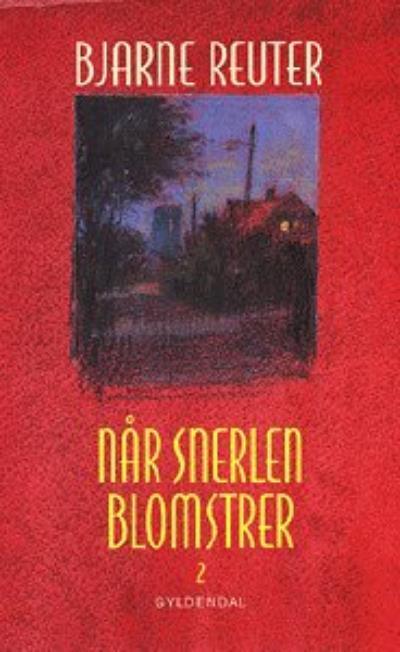 bjarne reuter Når snerlen blomstrer 2 - forår 64 (lydbog) på bogreolen.dk