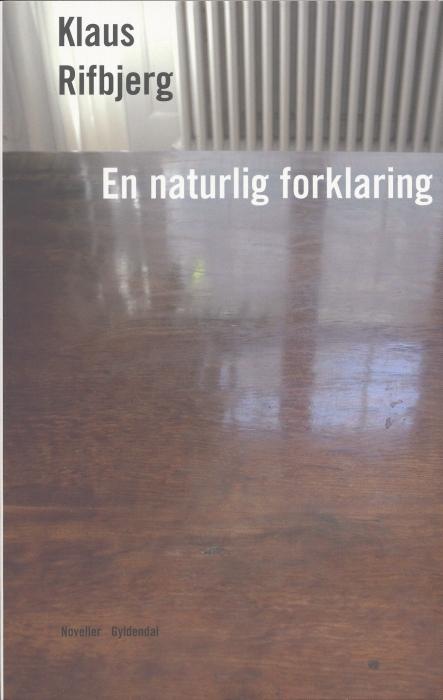 klaus rifbjerg – En naturlig forklaring (e-bog) på bogreolen.dk