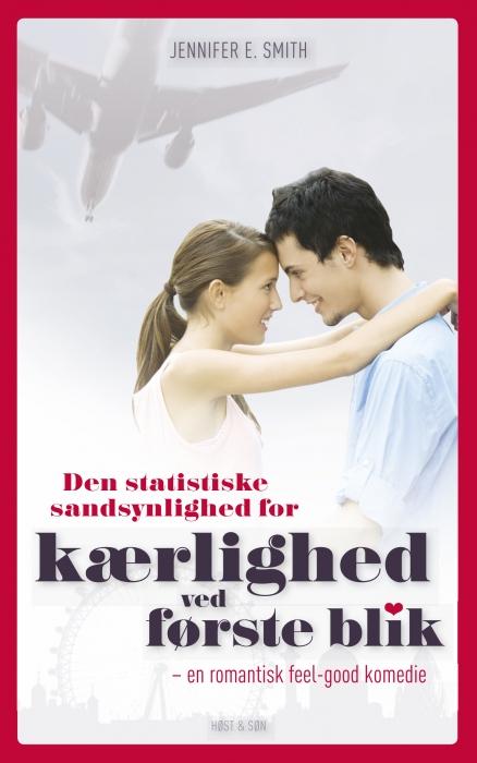 Den statistiske sandsynlighed for kærlighed ved første blik (e-bog) fra jennifer e. smith på bogreolen.dk