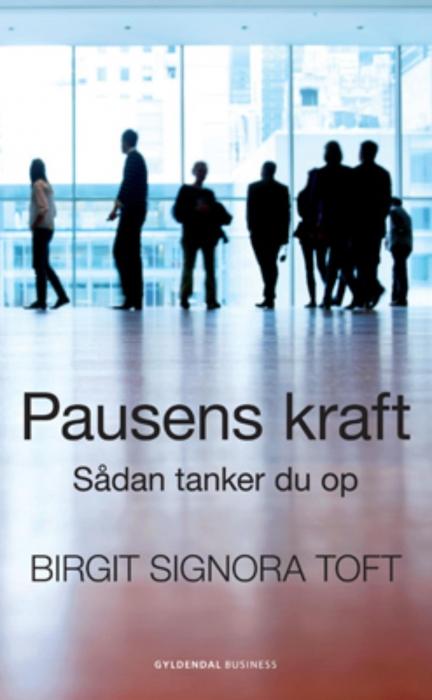 Pausens kraft (e-bog) fra birgit signora toft på bogreolen.dk