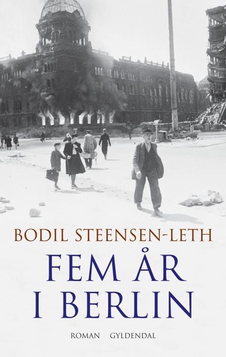 bodil steensen-leth – Fem år i berlin (e-bog) på bogreolen.dk