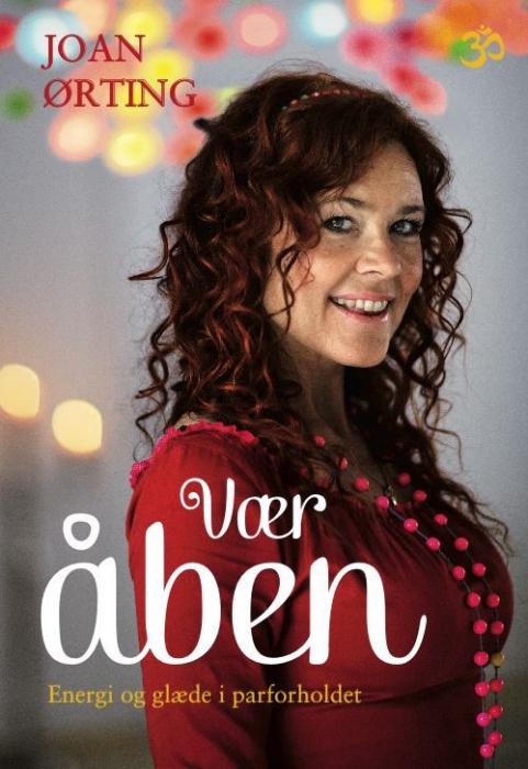 joan ørting – Vær åben - glæde og energi i parforholdet (e-bog) fra bogreolen.dk