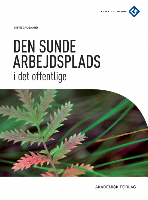 gitte daugaard Den sunde arbejdsplads i det offentlige (e-bog) på bogreolen.dk