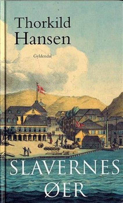 Slavernes øer (lydbog) fra thorkild hansen på bogreolen.dk