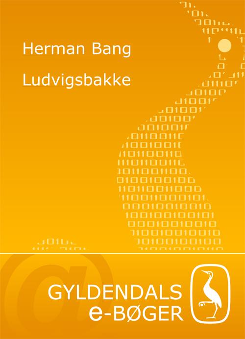herman bang – Ludvigsbakke (e-bog) fra bogreolen.dk