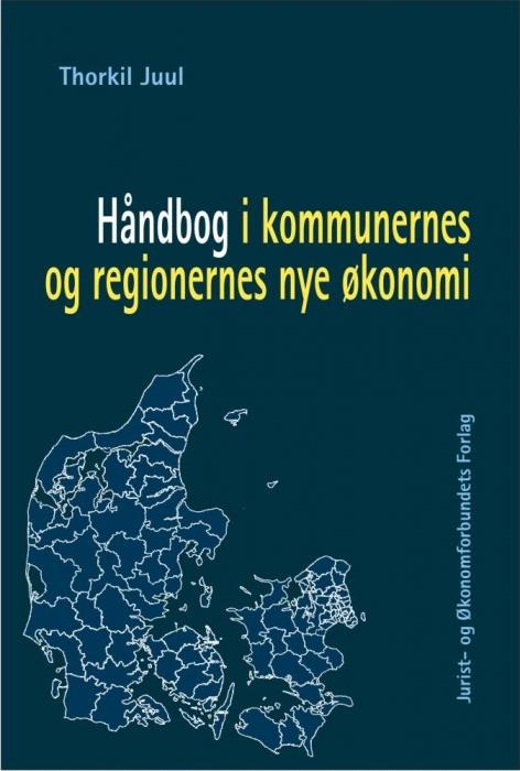 thorkil juul Håndbog i kommunernes og regionernes nye økonomi (e-bog) på bogreolen.dk