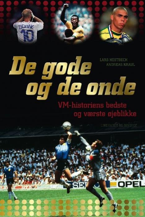 Image of   De gode og de onde - VM-historiens bedste og værste øjeblikke (E-bog)
