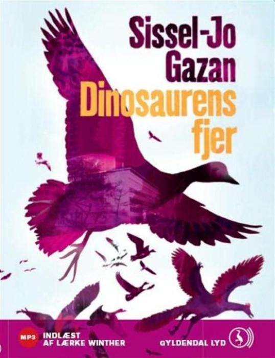 Dinosaurens fjer (lydbog) fra sissel-jo gazan fra bogreolen.dk