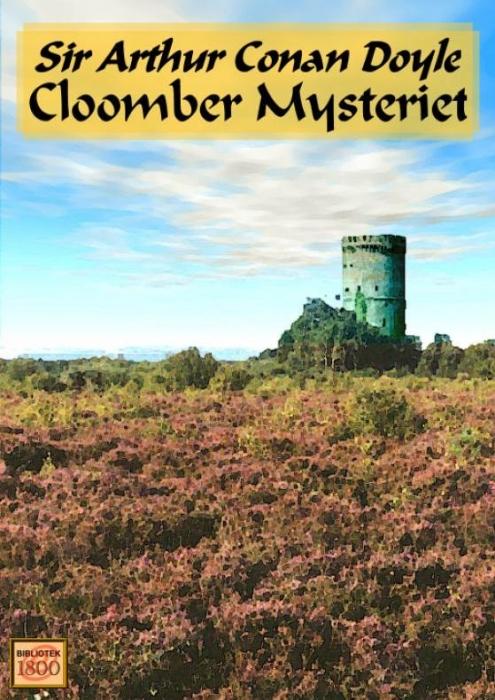 arthur conan doyle Cloomber mysteriet (e-bog) på bogreolen.dk