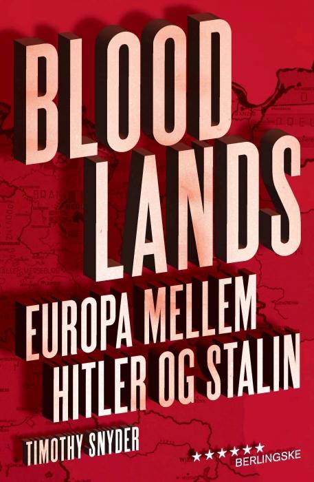 timothy snyder – Bloodlands (e-bog) på bogreolen.dk