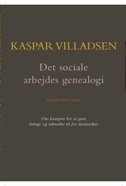 Det sociale arbejdes genealogi (e-bog) fra kaspar villadsen: fra bogreolen.dk
