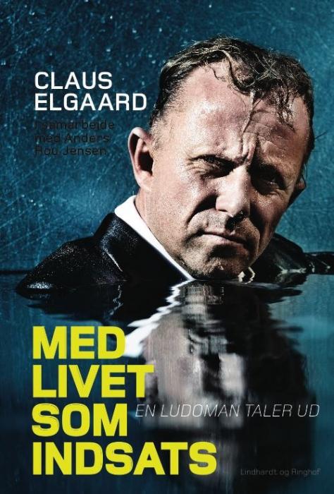 claus elgaard – Med livet som indsats - en ludoman taler ud (e-bog) fra bogreolen.dk