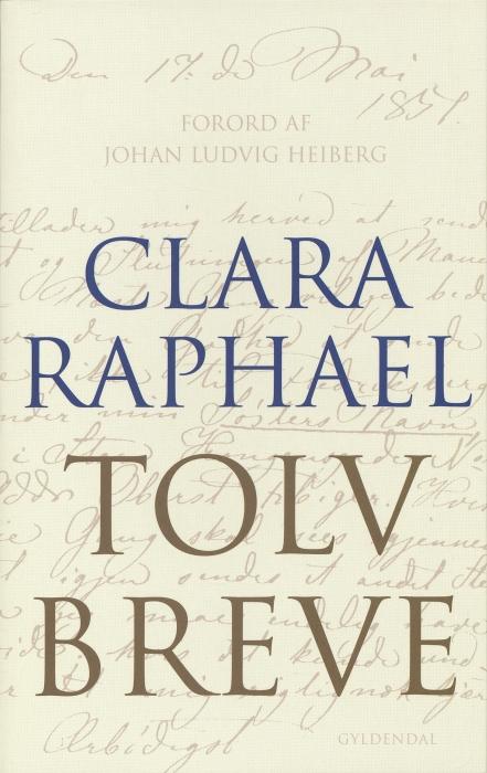 clara raphael (pseud. for mathilde fibiger) Tolv breve (e-bog) fra bogreolen.dk