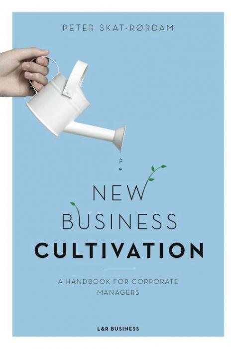 peter skat-rørdam New business cultivation (e-bog) på bogreolen.dk