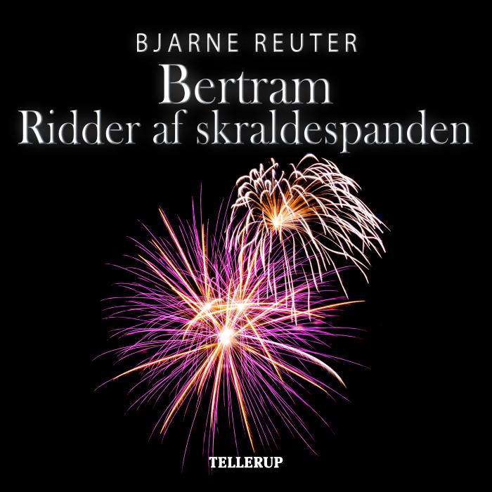 bjarne reuter – Bertram #3: ridder af skraldespanden (lydbog) fra bogreolen.dk