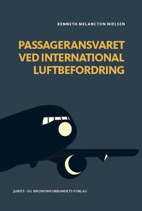 Passageransvaret ved international luftbefordring (e-bog) fra kenneth melancton nielsen fra bogreolen.dk