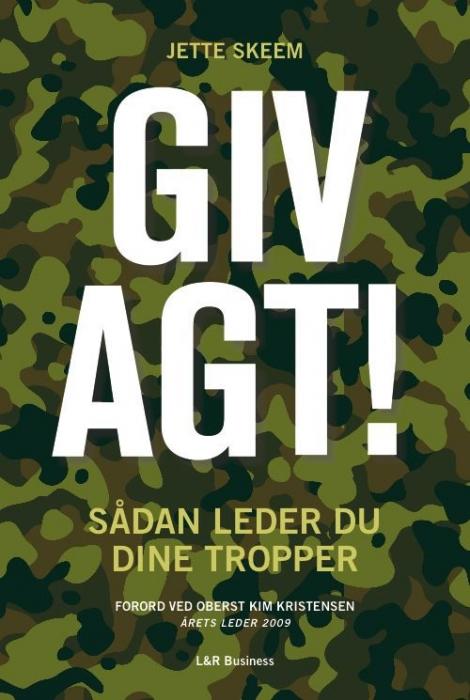 Giv agt! - sådan leder du dine tropper (e-bog) fra jette skeem fra bogreolen.dk