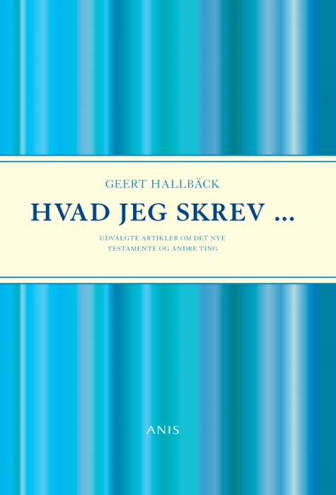 geert hallbäck Hvad jeg skrev (e-bog) fra bogreolen.dk