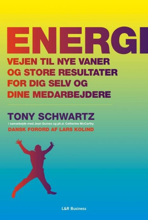Energi - vejen til nye vaner og store resultater for dig selv og dine medarbejdere (e-bog) fra tony schwartz på bogreolen.dk