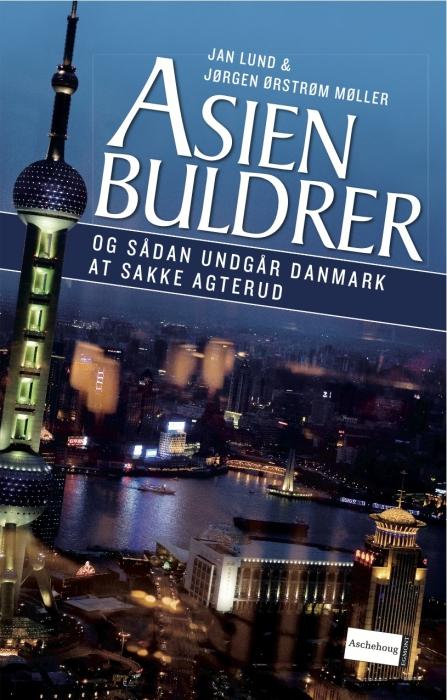 jan lund – Asien buldrer - og sådan undgår danmark at sakke agterud (e-bog) på bogreolen.dk