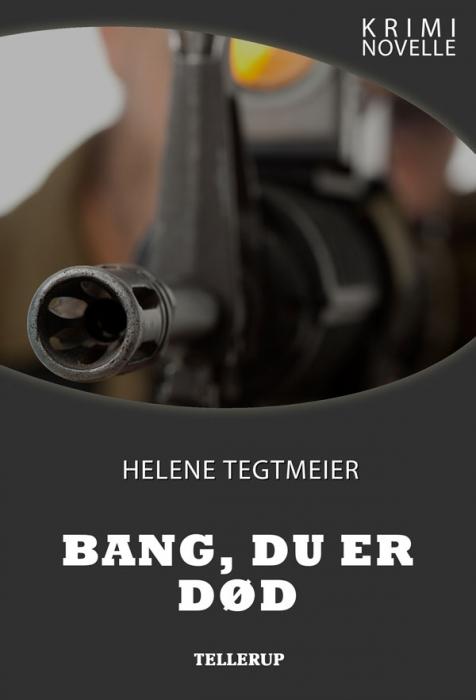 helene tegtmeier Kriminovelle - bang, du er død (e-bog) fra bogreolen.dk