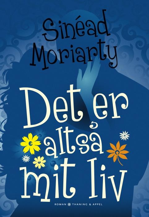 sinead moriarty Det er altså mit liv (e-bog) fra bogreolen.dk